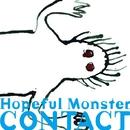 Hopeful Monster/コンタクト