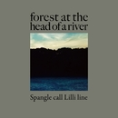 forest at the head of a river/Spangle call Lilli line