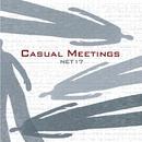 CASUAL MEETINGS/NET17