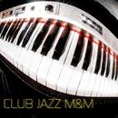 CLUB JAZZ M&M/CLUB JAZZ M&M