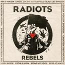 REBELS/RADIOTS