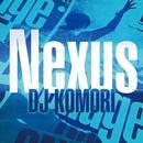 Nexus/DJ Komori