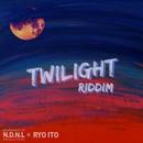 TWILIGHT RIDDIM/RYO ITO