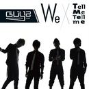 We/Tell me Tell me/GUYZ