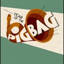 YEAR OF THE PIGBAG/PIGBAG
