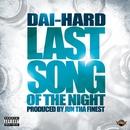 LAST SONG OF THE NIGHT/DAI-HARD