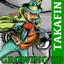 GROWING UP/TAKAFIN