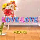 LOVE-LOVE/ARARE
