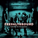 Take Me To The Dance/Freshlyground