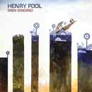 Men Singing/Henry Fool