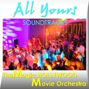 All Yours/The Magic Hollywood Movie Orchestra