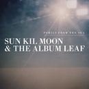 Perils From The Sea/SUN KIL MOON & THE ALBUM LEAF