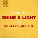 Shine A Light (feat,Angella Guistini )/DJ TAKUMA