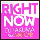 Right Now (feat. Matt Cab)/DJ TAKUMA