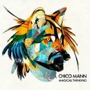 Magical Thinking/Chico Mann