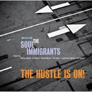 The Hustle Is On/THE SOUL IMMIGRANTS