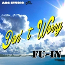 DON'T WORRY/FU-IN