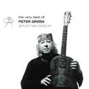 The Very Best Of Peter Green/The Splinter Group/Peter Green Splinter Group
