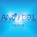 Call On Me/Andy Bell