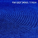 Far East Drone/P.R.E.M