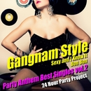 Gangnam Style - Party Anthem Best Singles vol.2/24 Hour Party Project