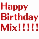 Happy Birthday Mix!!!!!/+ GIFT PROJECT