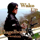 Wake up Flugelhorn version/ようすけ♪
