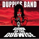 Dawn Of The Dubwise/DUPPIES BAND
