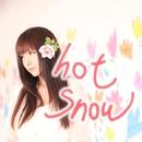 hot snow/友利花