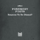 Reasons To Be Dismal?/Foremost Poets