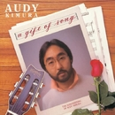 A Gift of Song/Audy Kimura