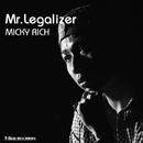Mr. Legalizer -Single/MICKY RICH
