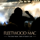 The Early Years - Best Of Boston Live/Fleetwood Mac