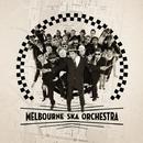 Melbourne Ska Orchestra/Melbourne Ska Orchestra