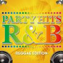 PARTY HITS R&B -REGGAE EDITION-/PARTY HITS PROJECT