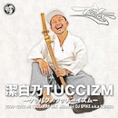 潔白乃TUCCIZM -ケッパクノツッチーイズム- Mixed by DJ SPIKE a.k.a. KURIBO/TUCCI
