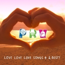 LOVE LOVE LOVE SONGS 4 & BEST!/キャラメルペッパーズ