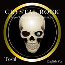 CRYSTAL ROCK Chapter3 RED TEARS OF THE SKULL English Ver./Toshl