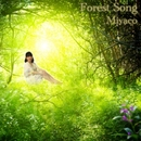 Forest Song/Miyaco
