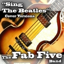 Sing The Beatles/The Fab Five Band