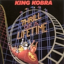 Thrill Of A Lifetime/King Kobra