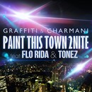 Paint This Town 2 Nite/Graffiti & Charmani Feat. Flo Rida & Tonez