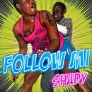 Follow Mi -Single/SHADY