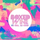 So Far,So Good/Boxed Wine