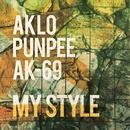 MY STYLE/AKLO, PUNPEE, AK-69