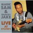 Live at Sylvio's/MAGIC SAM & SHAKEY JAKE