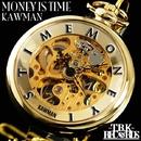 MONEY IS TIME -Single/KAWMAN