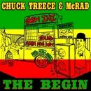 The Begin/CHUCK TREECE & McRAD