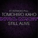 STILL ALIVE/Tomohiro Kaho