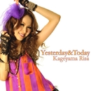Yesterday & Today/影山リサ